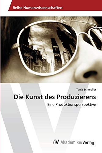 9783639399226: Die Kunst Des Produzierens