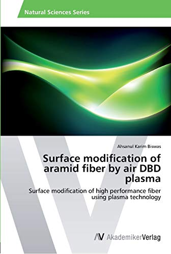 9783639399448: Surface modification of aramid fiber by air DBD plasma