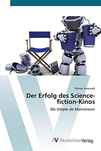 9783639399790: Der Erfolg des  Science-fiction-Kinos: Die Utopie als Mainstream