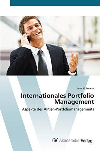 Internationales Portfolio Management (Paperback): Hofmann Jens