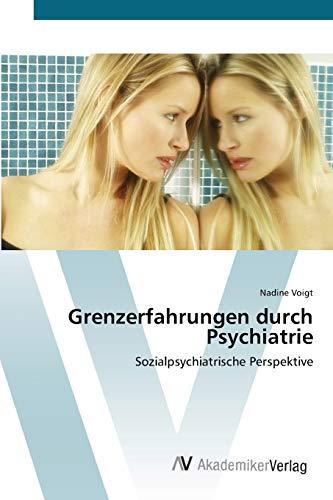 Grenzerfahrungen durch Psychiatrie: Nadine Voigt
