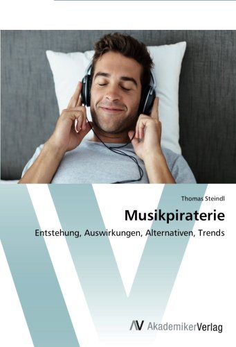 9783639400694: Musikpiraterie: Entstehung, Auswirkungen, Alternativen, Trends (German Edition)