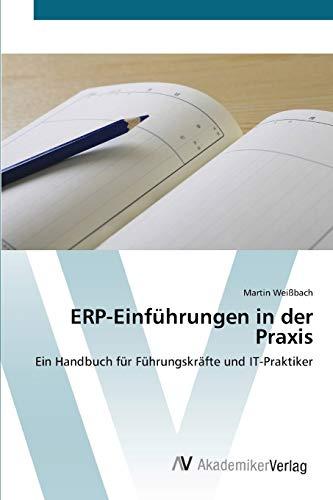 9783639401271: ERP-Einführungen in der Praxis: Ein Handbuch für Führungskräfte und IT-Praktiker
