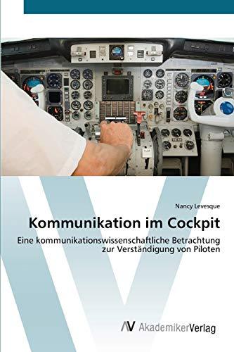 9783639401301: Kommunikation im Cockpit: Eine kommunikationswissenschaftliche Betrachtung zur Verständigung von Piloten (German Edition)