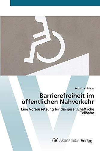 9783639401646: Barrierefreiheit im öffentlichen Nahverkehr: Eine Voraussetzung für die gesellschaftliche Teilhabe (German Edition)