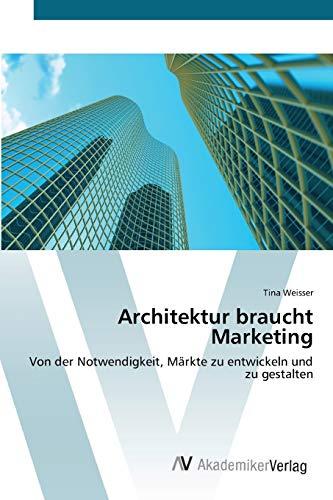 Architektur braucht Marketing: Tina Weisser
