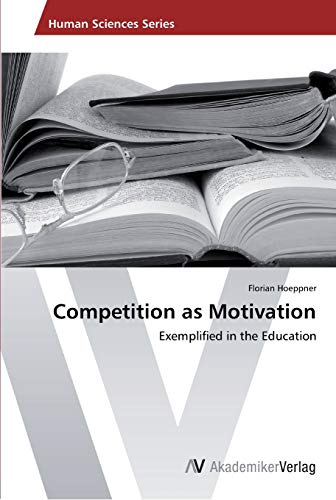 9783639402285: Competition as Motivation: Exemplified in the Education
