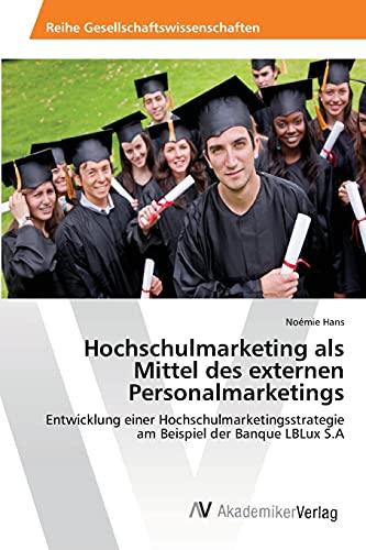 9783639402292: Hochschulmarketing als Mittel des externen Personalmarketings