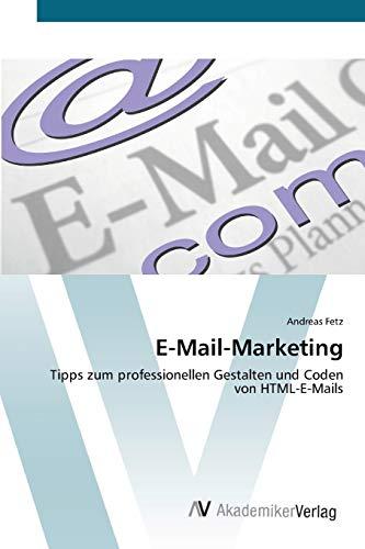 9783639402476: E-Mail-Marketing: Tipps zum professionellen Gestalten und Coden von HTML-E-Mails