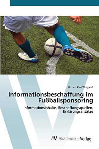 Informationsbeschaffung im Fußballsponsoring: Robert Karl Wiegand