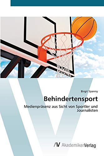 9783639403329: Behindertensport: Medienpräsenz aus Sicht von Sportler und Journalisten (German Edition)