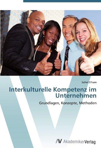Interkulturelle Kompetenz im Unternehmen: Grundlagen, Konzepte, Methoden (Paperback): Sohel Elham