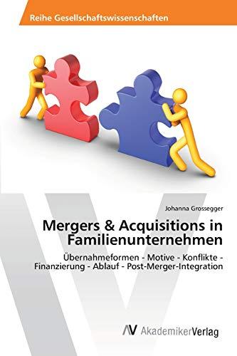 9783639404166: Mergers & Acquisitions in Familienunternehmen: Übernahmeformen - Motive - Konflikte - Finanzierung - Ablauf - Post-Merger-Integration (German Edition)