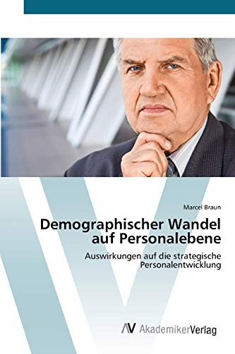 9783639404494: Demographischer Wandel auf Personalebene: Auswirkungen auf die strategische Personalentwicklung (German Edition)