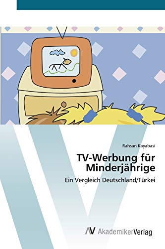 9783639404708: TV-Werbung für Minderjährige: Ein Vergleich Deutschland/Türkei