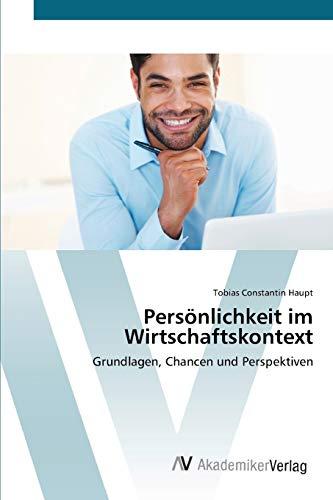 Persönlichkeit im Wirtschaftskontext: Tobias Constantin Haupt