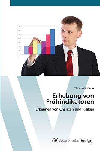 9783639404852: Erhebung von Frühindikatoren: Erkennen von Chancen und Risiken