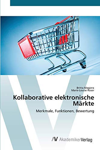 9783639405408: Kollaborative elektronische Märkte: Merkmale, Funktionen, Bewertung (German Edition)