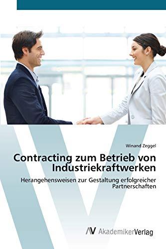 9783639406320: Contracting zum Betrieb von Industriekraftwerken: Herangehensweisen zur Gestaltung erfolgreicher Partnerschaften (German Edition)