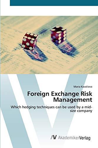 Foreign Exchange Risk Management: Kavaliova, Maria