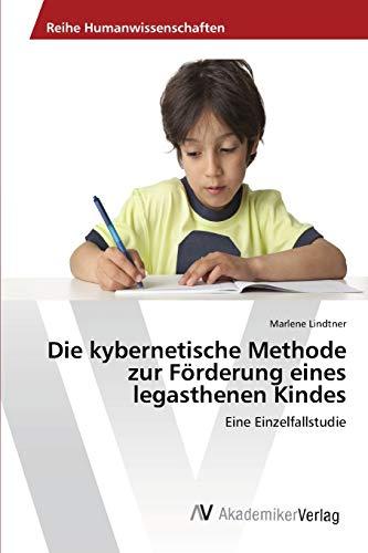 9783639406559: Die kybernetische Methode zur Förderung eines legasthenen Kindes: Eine Einzelfallstudie (German Edition)