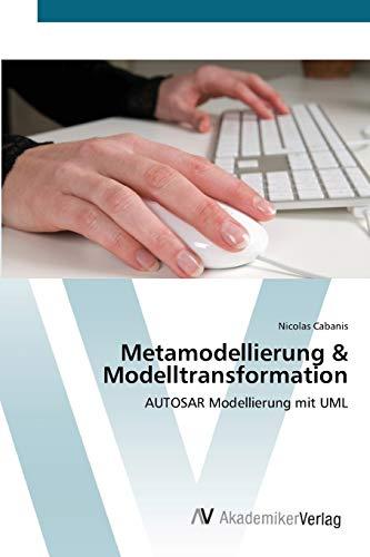 9783639407501: Metamodellierung & Modelltransformation: AUTOSAR Modellierung mit UML