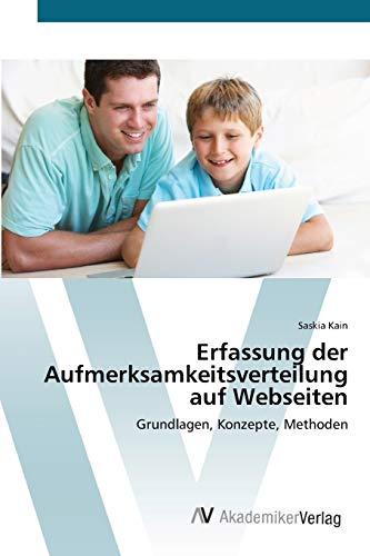 9783639407778: Erfassung der Aufmerksamkeitsverteilung auf Webseiten: Grundlagen, Konzepte, Methoden