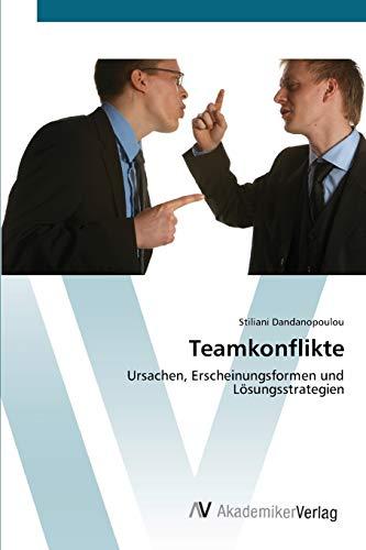 9783639408409: Teamkonflikte: Ursachen, Erscheinungsformen und Lösungsstrategien