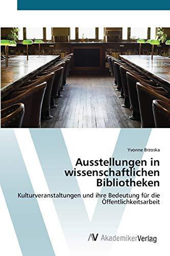 9783639408898 - Yvonne Brzoska: Ausstellungen in wissenschaftlichen Bibliotheken - Buch