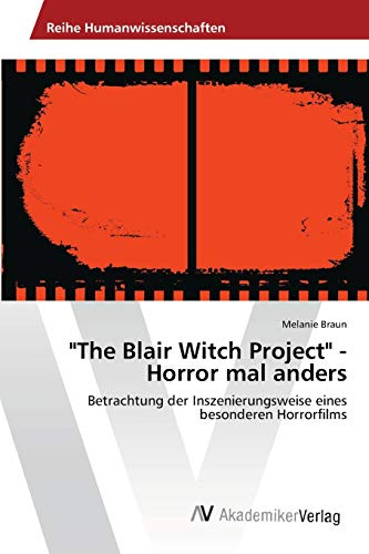 "The Blair Witch Project"" - Horror mal anders: Melanie Braun"