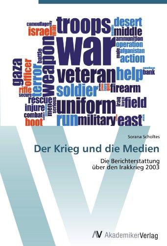 9783639409505: Der Krieg und die Medien: Die Berichterstattung über den Irakkrieg 2003 (German Edition)