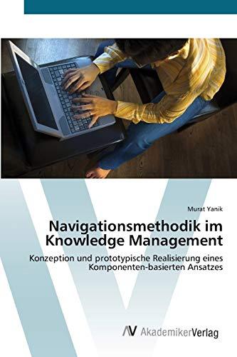 9783639409994: Navigationsmethodik im Knowledge Management: Konzeption und prototypische Realisierung eines Komponenten-basierten Ansatzes