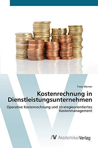 9783639410518: Kostenrechnung in Dienstleistungsunternehmen: Operative Kostenrechnung und strategieorientiertes Kostenmanagement