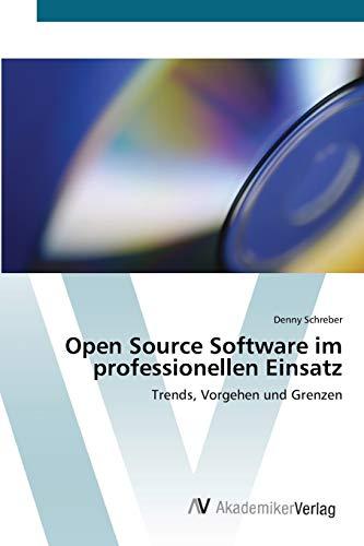 9783639410525: Open Source Software im professionellen Einsatz: Trends, Vorgehen und Grenzen