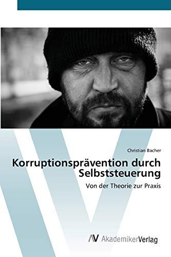 9783639411942: Korruptionsprävention durch Selbststeuerung: Von der Theorie zur Praxis