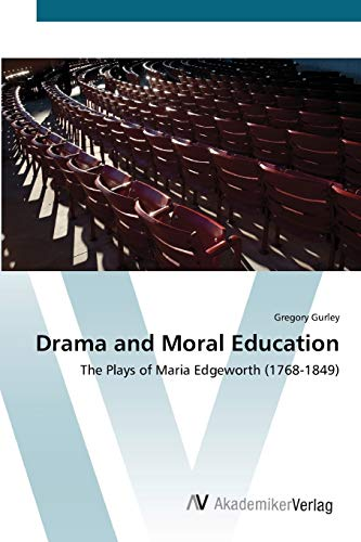 9783639411959: Drama and Moral Education: The Plays of Maria Edgeworth (1768-1849)