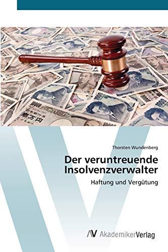 9783639411973: Der veruntreuende Insolvenzverwalter: Haftung und Vergütung (German Edition)
