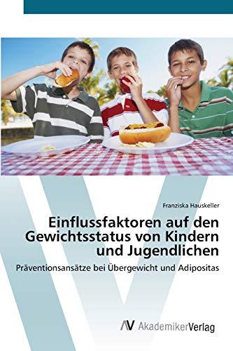 Einflussfaktoren auf den Gewichtsstatus von Kindern und Jugendlichen: Franziska Hauskeller