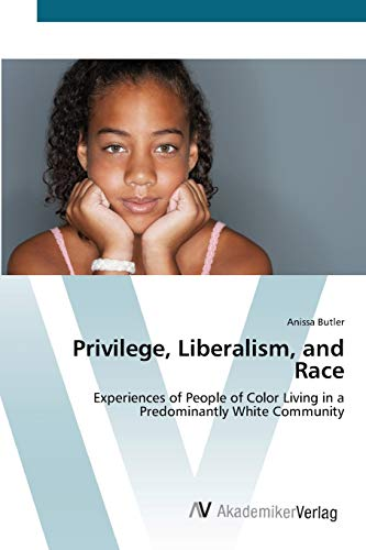 Privilege, Liberalism, and Race: Butler, Anissa