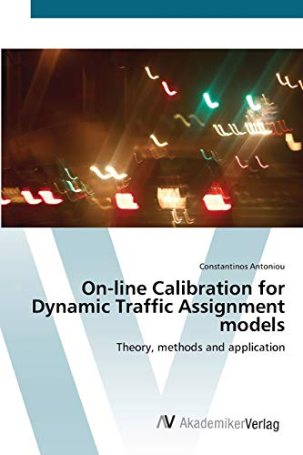 9783639413090: On-line Calibration for Dynamic Traffic Assignment models: Theory, methods and application