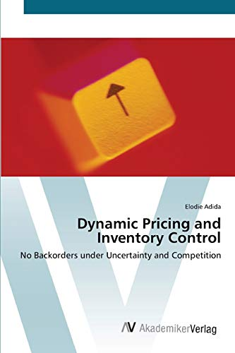 9783639413151: Dynamic Pricing and Inventory Control: No Backorders under Uncertainty and Competition