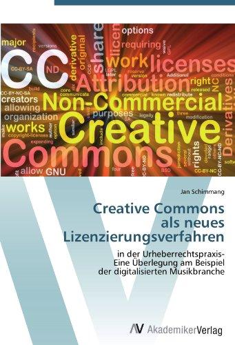 9783639413274: Creative Commons als neues Lizenzierungsverfahren: in der Urheberrechtspraxis- Eine Überlegung am Beispiel der digitalisierten Musikbranche (German Edition)