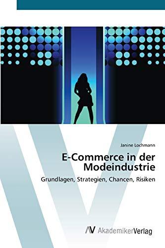 9783639413885: E-Commerce in der Modeindustrie: Grundlagen, Strategien, Chancen, Risiken