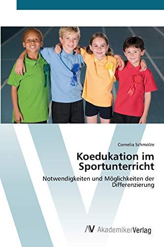 9783639414813: Koedukation im Sportunterricht: Notwendigkeiten und Möglichkeiten der Differenzierung (German Edition)