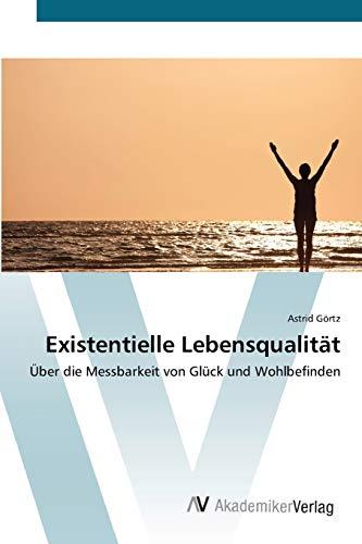 Existentielle Lebensqualität: Astrid Görtz
