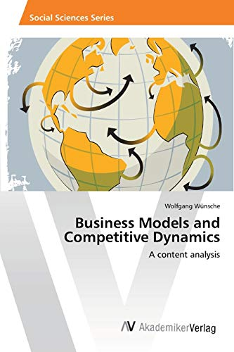 9783639415827: Business Models and Competitive Dynamics: A content analysis