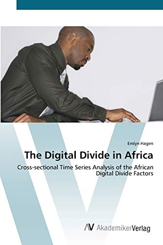 9783639416244: The Digital Divide in Africa: Cross-sectional Time Series Analysis of the African Digital Divide Factors