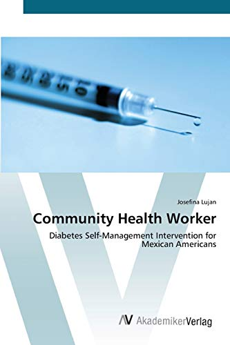 9783639416862: Community Health Worker: Diabetes Self-Management Intervention for Mexican Americans