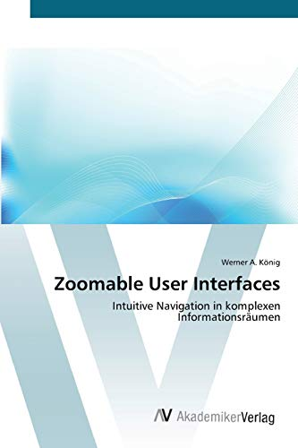 9783639417494: Zoomable User Interfaces: Intuitive Navigation in komplexen Informationsräumen (German Edition)