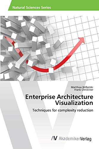 9783639417852: Enterprise Architecture Visualization: Techniques for complexity reduction